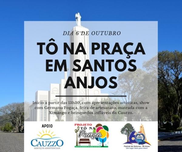 Tô na Praça será em Santos Anjos neste domingo (6)