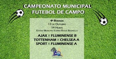 4ª Rodada do Campeonato Municipal de Futebol acontece neste domingo (13)