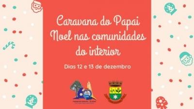 Caravana do Papai Noel no interior será nos dias 12 e 13 de dezembro