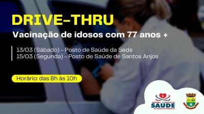 Saúde realizará drive-thru para vacinar idosos com 77 anos ou mais neste sábado (13)
