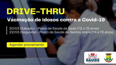 Drive-thru irá vacinar idosos com 73 a 76 anos neste sábado (20)