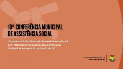 10ª Conferência Municipal de Assistência Social acontece na próxima segunda-feira (23)